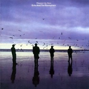 "Echo and the Bunnymen ""Heaven Up Here"""